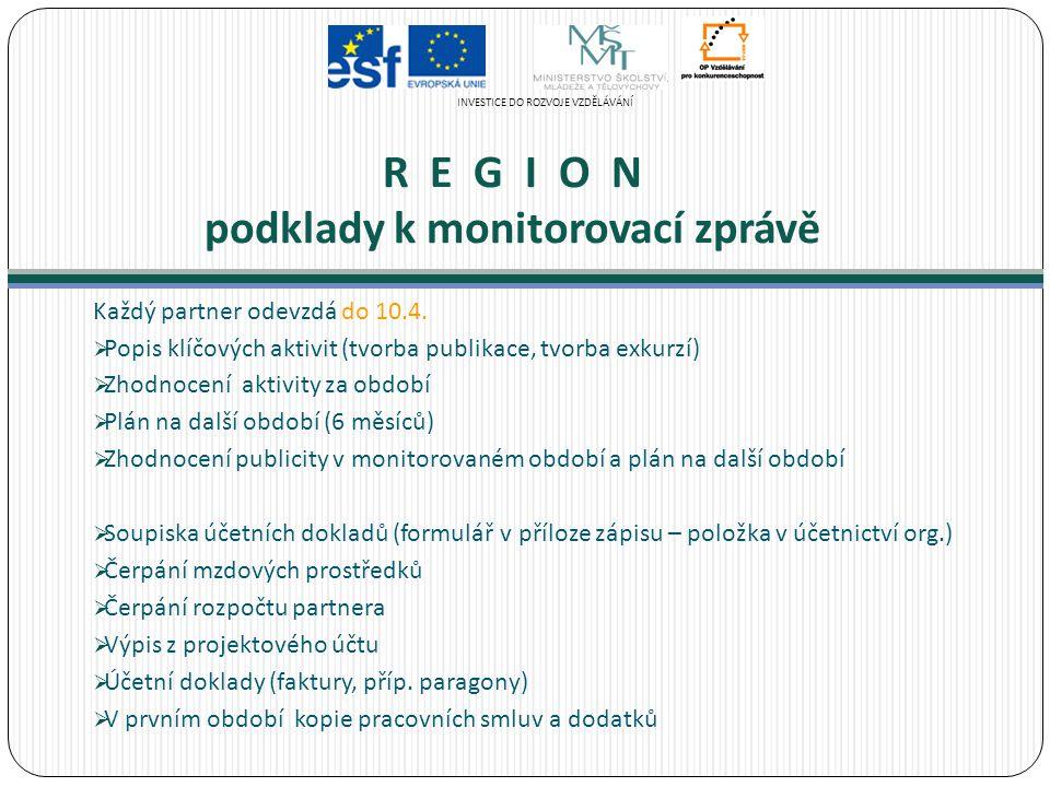 R E G I O N - způsob komunikace v projektu Úložiště pracovních dokumentů (přihlašovací jméno: enviregion@gmail.com heslo: Environment )region@gmail.