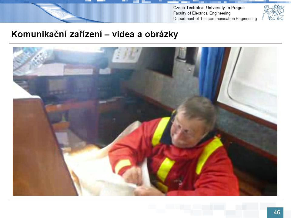 Czech Technical University in Prague Faculty of Electrical Engineering Department of Telecommunication Engineering Komunikační zařízení – videa a obrá