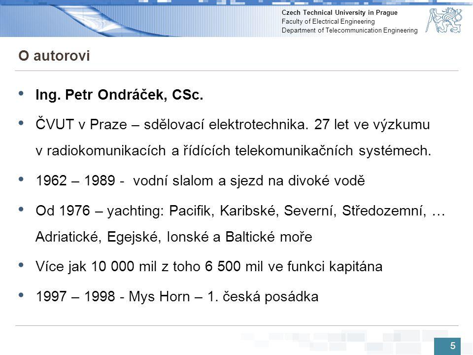 Czech Technical University in Prague Faculty of Electrical Engineering Department of Telecommunication Engineering Základní komunikační schéma 26