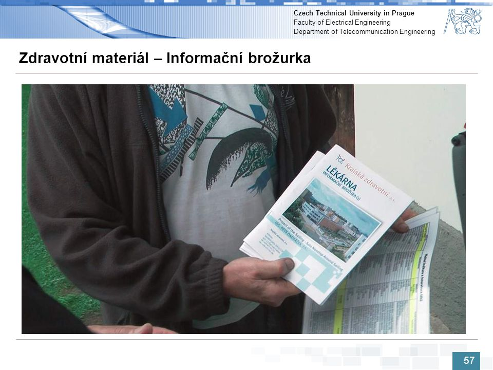 Czech Technical University in Prague Faculty of Electrical Engineering Department of Telecommunication Engineering Zdravotní materiál – Informační bro