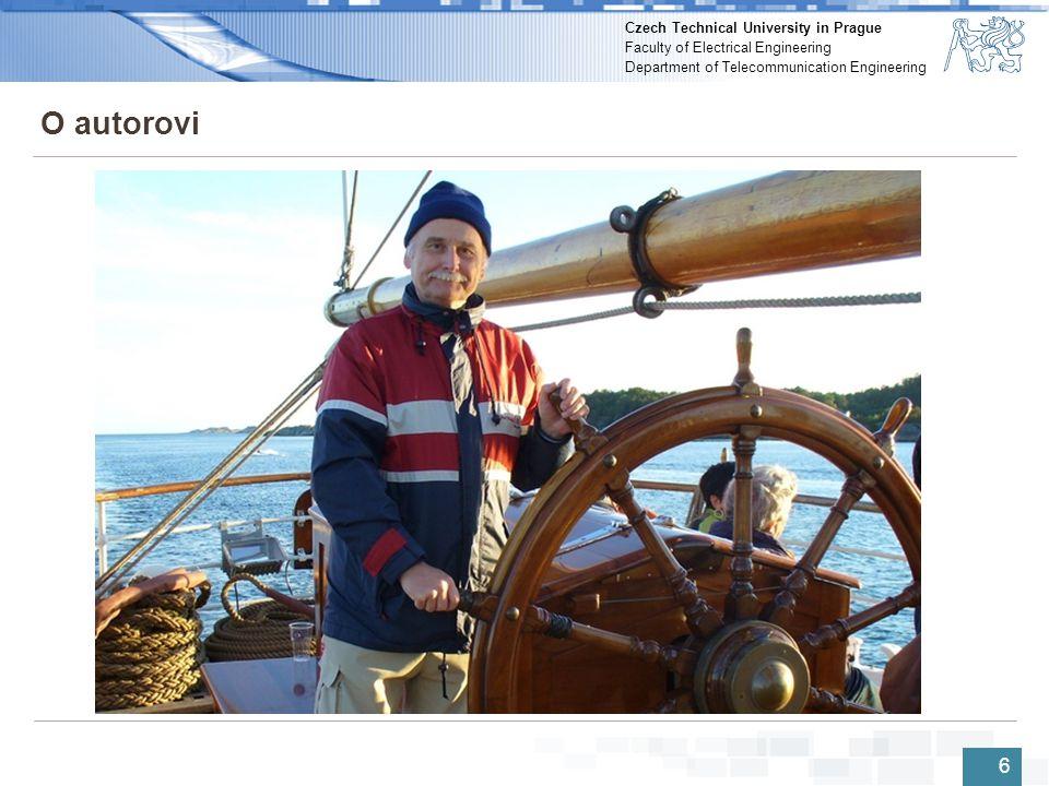 Czech Technical University in Prague Faculty of Electrical Engineering Department of Telecommunication Engineering Komunikační zařízení – web 37 http://www.sailboat-singa.cz