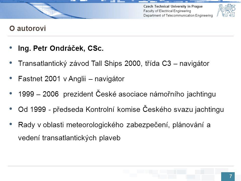 Czech Technical University in Prague Faculty of Electrical Engineering Department of Telecommunication Engineering Komunikační zařízení 18 Komunikační část projektu zajišťuje: ČVUT v Praze, Katedra telekomunikační techniky, FEL