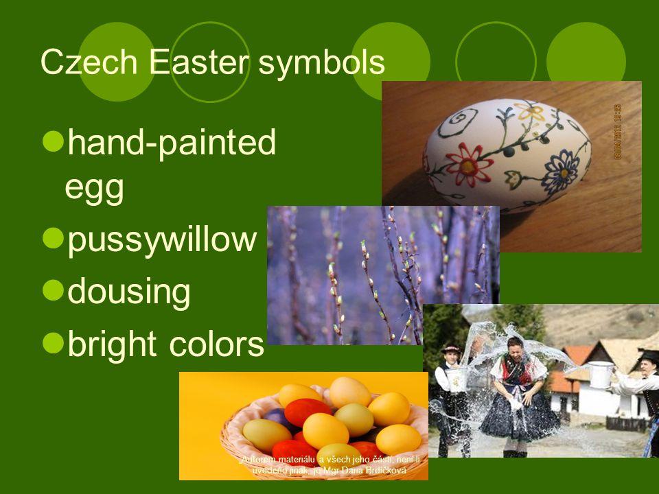 """Czech Easter symbols  hand-painted egg  pussywillow  dousing  bright colors """"Autorem materiálu a všech jeho částí, není-li uvedeno jinak, je Mgr.Dana Brdíčková"""