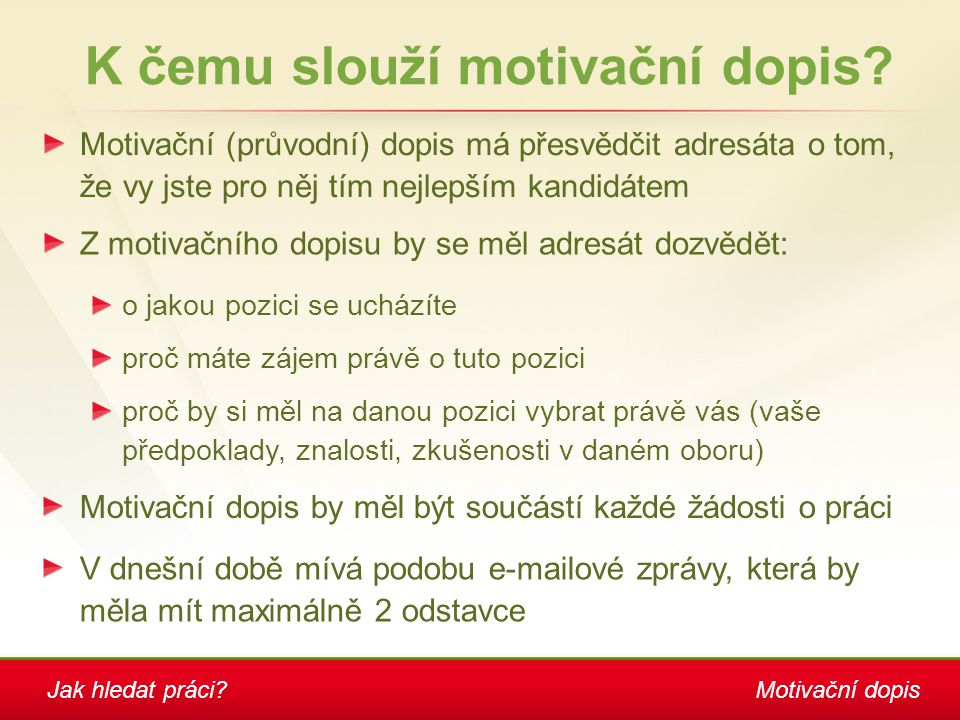 Motivační dopis K čemu slouží motivační dopis.