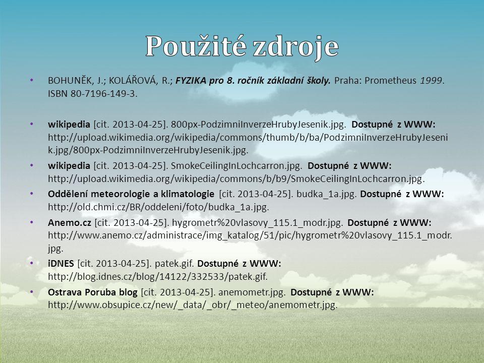 • BOHUNĚK, J.; KOLÁŘOVÁ, R.; FYZIKA pro 8.ročník základní školy.