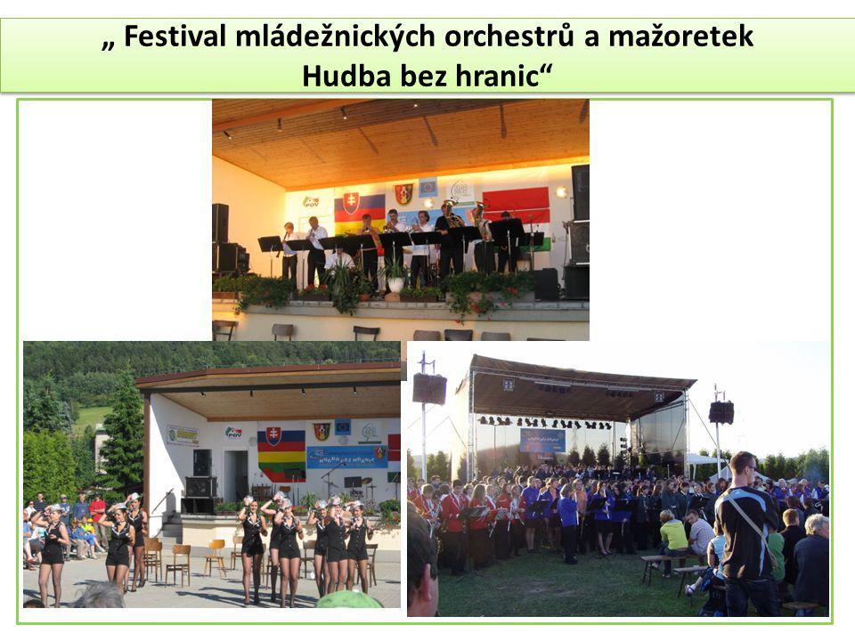 """"""" Festival mládežnických orchestrů a mažoretek Hudba bez hranic"""" """" Festival mládežnických orchestrů a mažoretek Hudba bez hranic"""""""