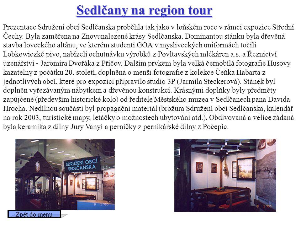 Sedlčany na region tour Prezentace Sdružení obcí Sedlčanska proběhla tak jako v loňském roce v rámci expozice Střední Čechy. Byla zaměřena na Znovunal
