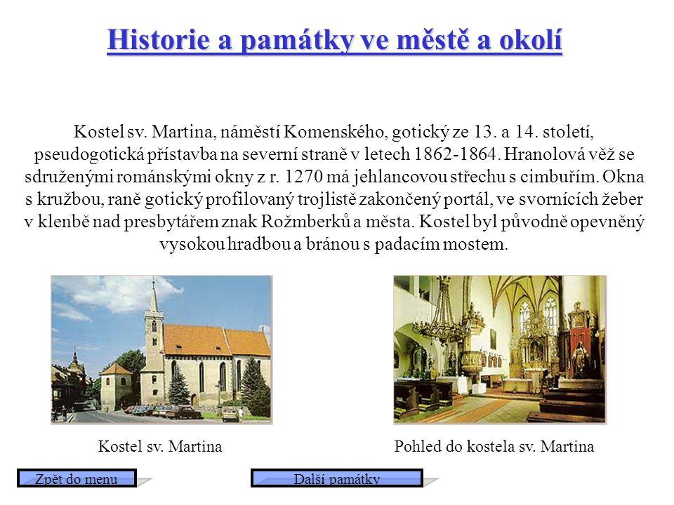 Historie a památky ve městě a okolí Historie a památky ve městě a okolí Kostel sv. Martina, náměstí Komenského, gotický ze 13. a 14. století, pseudogo