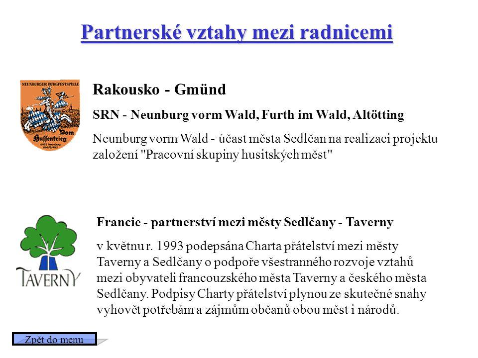 Rakousko - Gmünd SRN - Neunburg vorm Wald, Furth im Wald, Altötting Neunburg vorm Wald - účast města Sedlčan na realizaci projektu založení