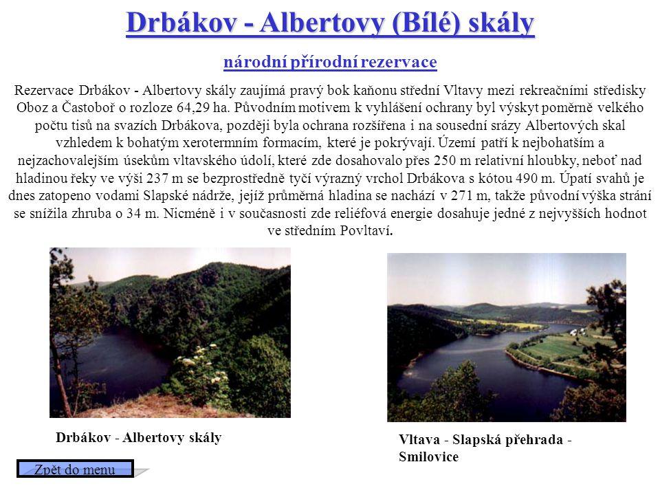 Drbákov - Albertovy (Bílé) skály národní přírodní rezervace Rezervace Drbákov - Albertovy skály zaujímá pravý bok kaňonu střední Vltavy mezi rekreačními středisky Oboz a Častoboř o rozloze 64,29 ha.