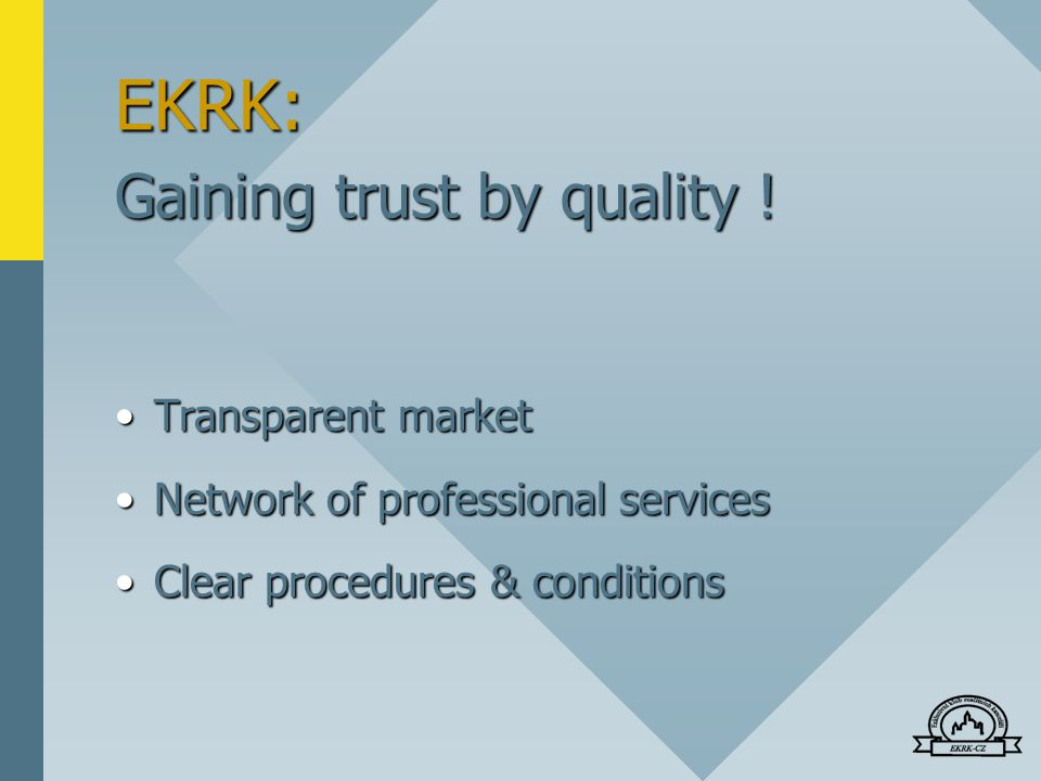 EKRK: Gaining trust by quality .