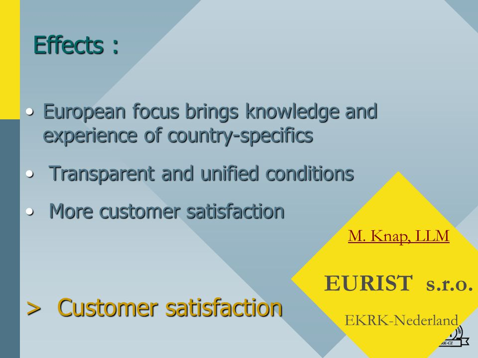 > Customer satisfaction European focus brings knowledge and experience of country-specificsEuropean focus brings knowledge and experience of country-s