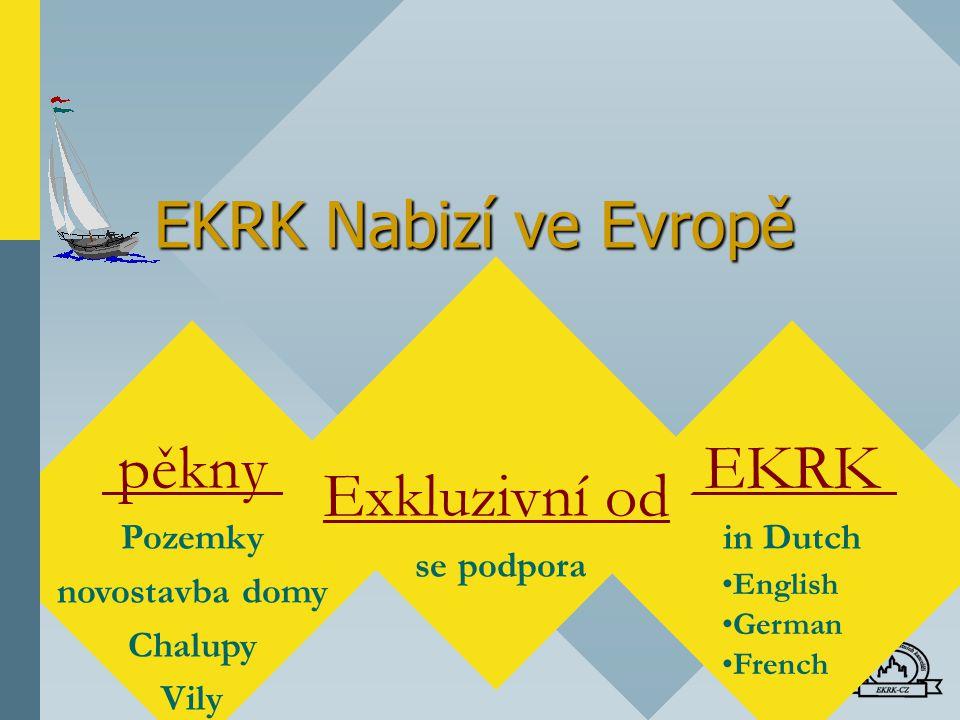 EKRK in Dutch English German French pěkny Pozemky novostavba domy Chalupy Vily Exkluzivní od se podpora EKRK Nabizí ve Evropě