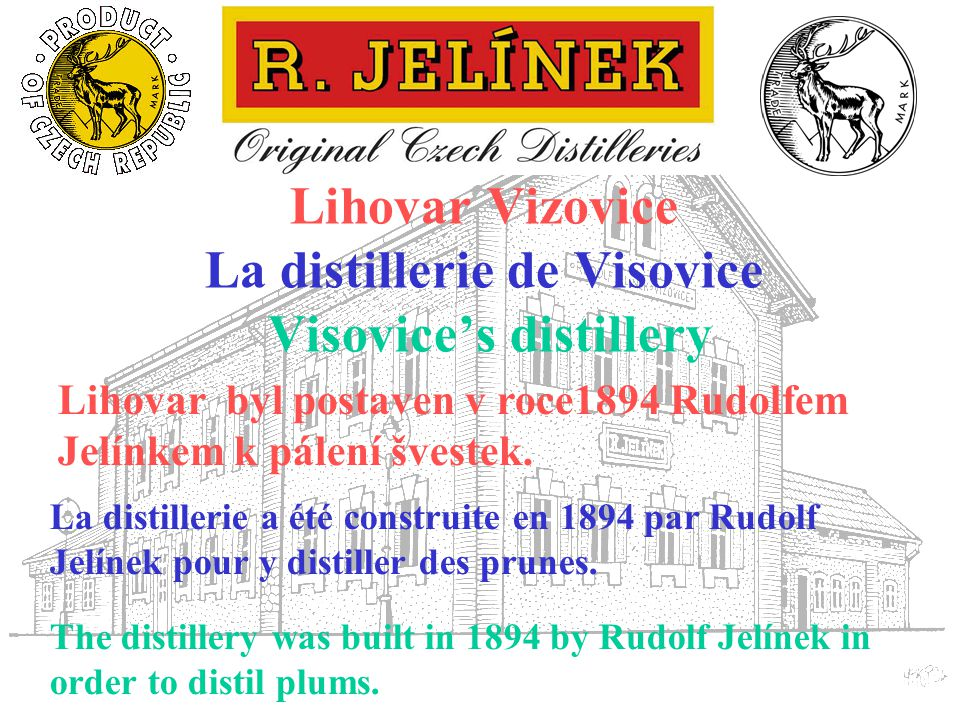 Lihovar Vizovice La distillerie de Visovice Visovice's distillery La distillerie a été construite en 1894 par Rudolf Jelínek pour y distiller des prun
