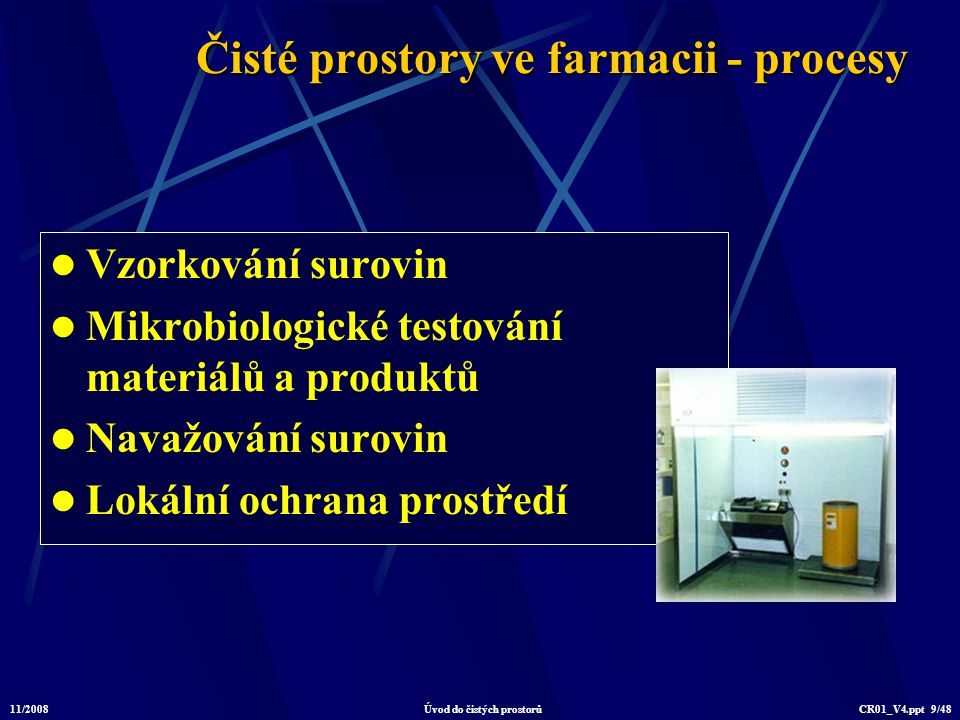 11/2008Úvod do čistých prostorůCR01_V4.ppt 20/48 Hlavní parametry čistého prostoru třída čistoty úroveň MB kontaminace typ proudění diference tlaku teplota a relativní vlhkost vliv technologie osvětlení, hluk, vibrace