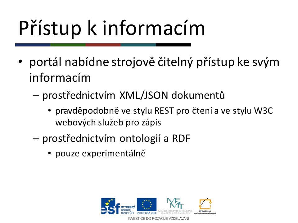 Přístup k informacím portál nabídne strojově čitelný přístup ke svým informacím – prostřednictvím XML/JSON dokumentů pravděpodobně ve stylu REST pro č