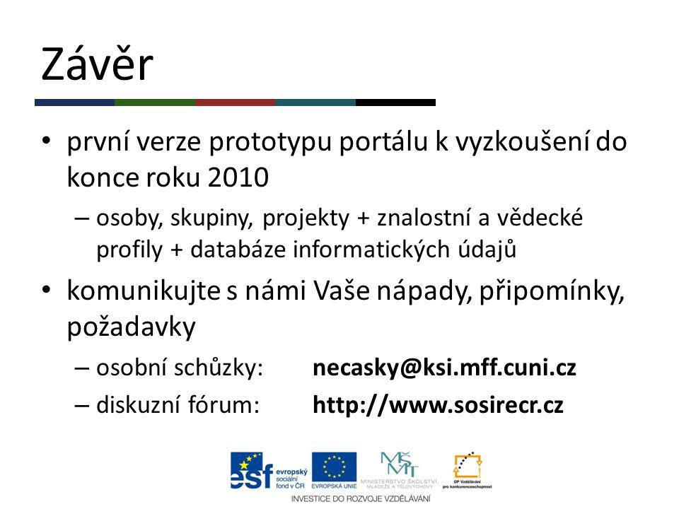 Závěr první verze prototypu portálu k vyzkoušení do konce roku 2010 – osoby, skupiny, projekty + znalostní a vědecké profily + databáze informatických