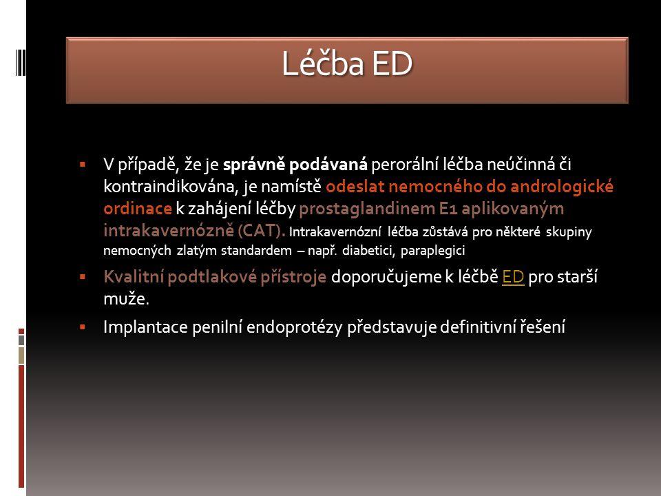 Léčba ED  V případě, že je správně podávaná perorální léčba neúčinná či kontraindikována, je namístě odeslat nemocného do andrologické ordinace k zahájení léčby prostaglandinem E1 aplikovaným intrakavernózně (CAT).