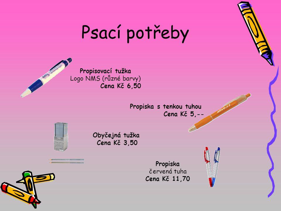 Psací potřeby Propisovací tužka Logo NMS (různé barvy) Cena Kč 6,50 Propiska s tenkou tuhou Cena Kč 5,-- Propiska červená tuha Cena Kč 11,70 Obyčejná tužka Cena Kč 3,50
