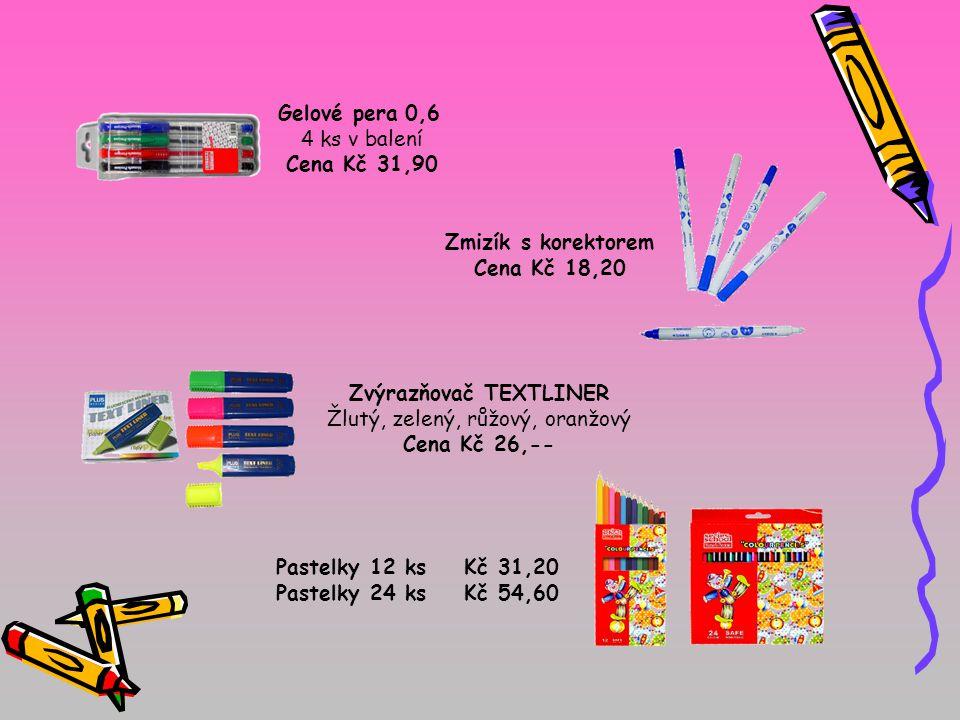 Gelové pera 0,6 4 ks v balení Cena Kč 31,90 Zmizík s korektorem Cena Kč 18,20 Zvýrazňovač TEXTLINER Žlutý, zelený, růžový, oranžový Cena Kč 26,-- Pastelky 12 ks Kč 31,20 Pastelky 24 ks Kč 54,60
