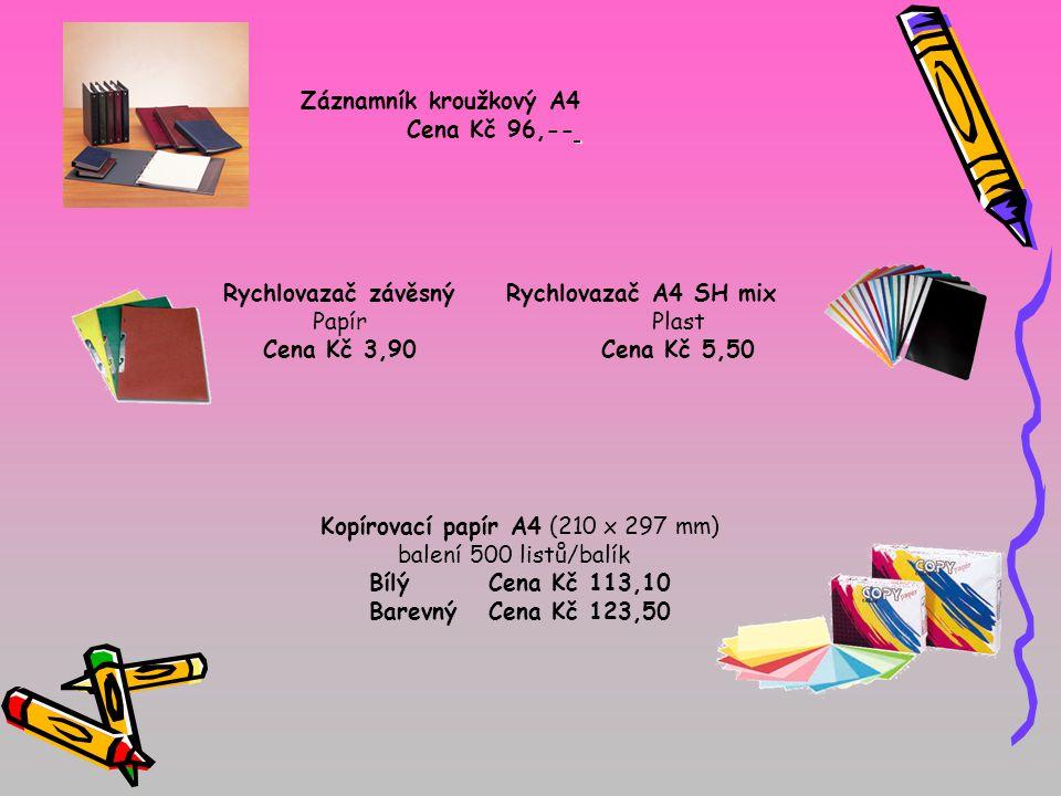 Záznamník kroužkový A4 Cena Kč 96,-- Rychlovazač A4 SH mix Plast Cena Kč 5,50 Rychlovazač závěsný Papír Cena Kč 3,90 Kopírovací papír A4 (210 x 297 mm