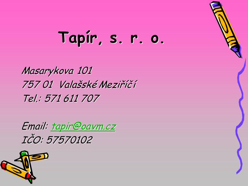 Masarykova 101 757 01 Valašské Meziříčí Tel.: 571 611 707 Email: tapir@oavm.cz tapir@oavm.cz IČO: 57570102