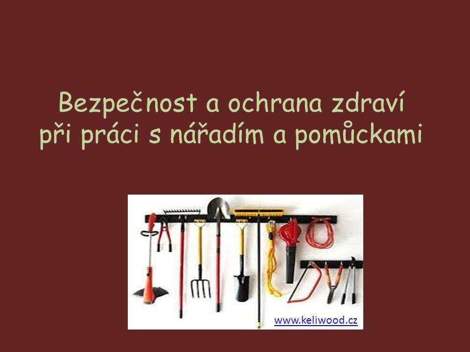 Bezpečnost a ochrana zdraví při práci s nářadím a pomůckami www.keliwood.cz