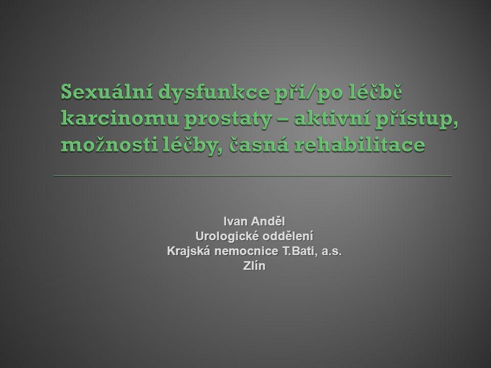 Ivan Anděl Urologické oddělení Krajská nemocnice T.Bati, a.s. Zlín