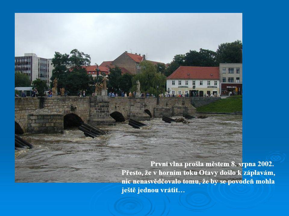 První vlna prošla městem 8.srpna 2002.
