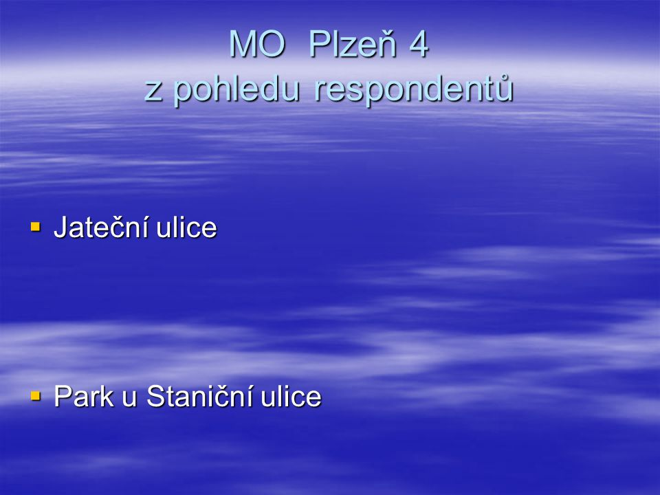 MO Plzeň 4 z pohledu respondentů  Jateční ulice  Park u Staniční ulice