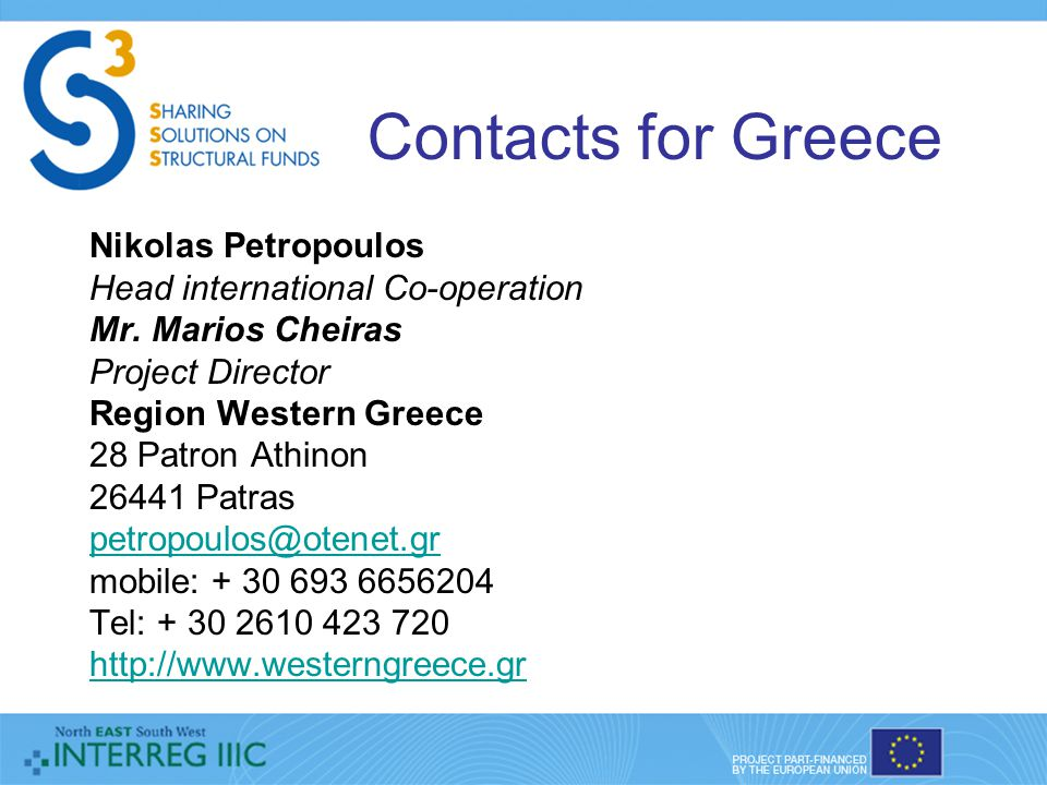 Contacts for Greece Nikolas Petropoulos Head international Co-operation Mr.