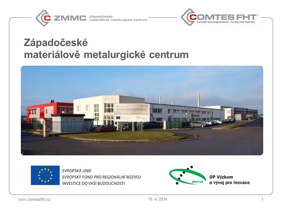www.comtesfht.cz Západočeské materiálově metalurgické centrum 1 10. 4. 2014