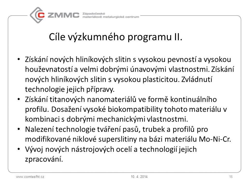 www.comtesfht.cz Získání nových hliníkových slitin s vysokou pevností a vysokou houževnatostí a velmi dobrými únavovými vlastnostmi.