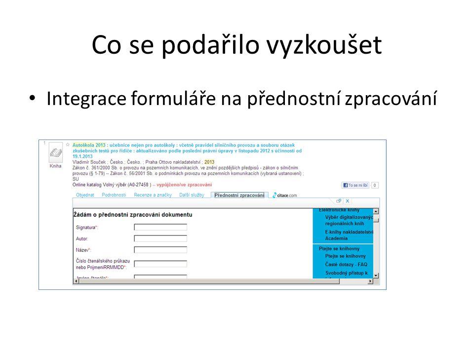 Co se podařilo vyzkoušet Integrace formuláře na přednostní zpracování