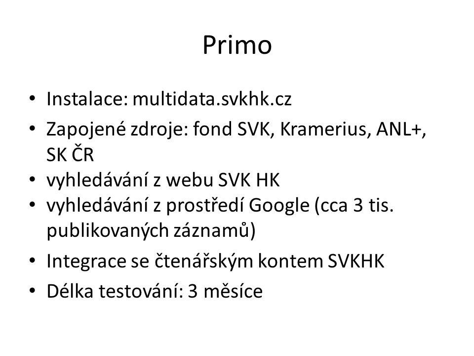 Primo Instalace: multidata.svkhk.cz Zapojené zdroje: fond SVK, Kramerius, ANL+, SK ČR vyhledávání z webu SVK HK vyhledávání z prostředí Google (cca 3 tis.
