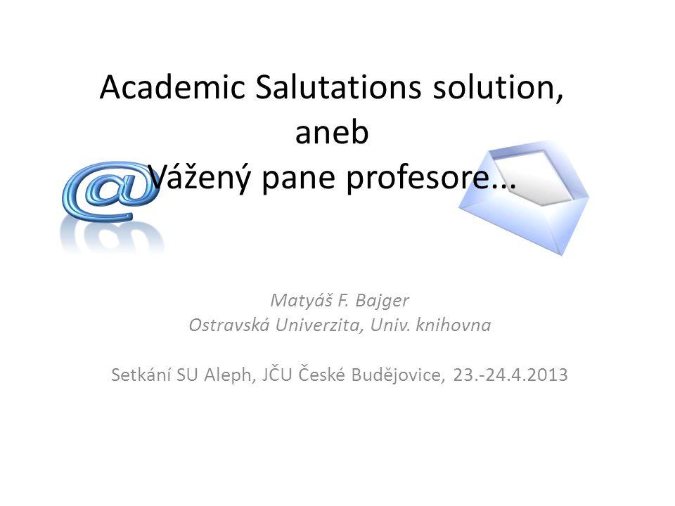Academic Salutations solution, aneb Vážený pane profesore...
