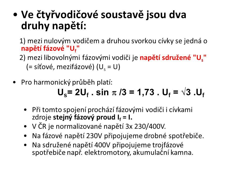 Ve čtyřvodičové soustavě jsou dva druhy napětí: 1) mezi nulovým vodičem a druhou svorkou cívky se jedná o napětí fázové