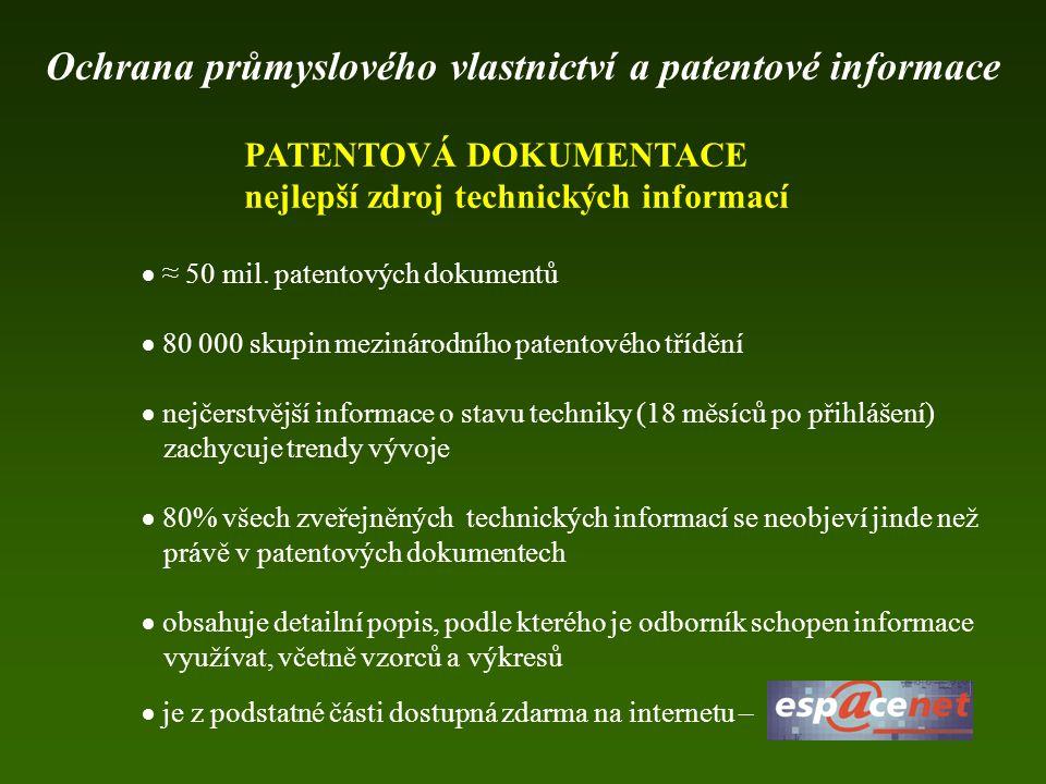  ≈ 50 mil. patentových dokumentů  80 000 skupin mezinárodního patentového třídění  nejčerstvější informace o stavu techniky (18 měsíců po přihlášen