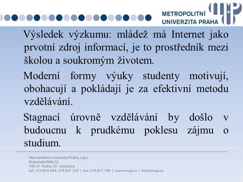 Výsledek výzkumu: mládež má Internet jako prvotní zdroj informací, je to prostředník mezi školou a soukromým životem. Moderní formy výuky studenty mot
