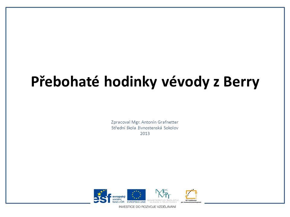 Přebohaté hodinky vévody z Berry Zpracoval Mgr. Antonín Grafnetter Střední škola živnostenská Sokolov 2013