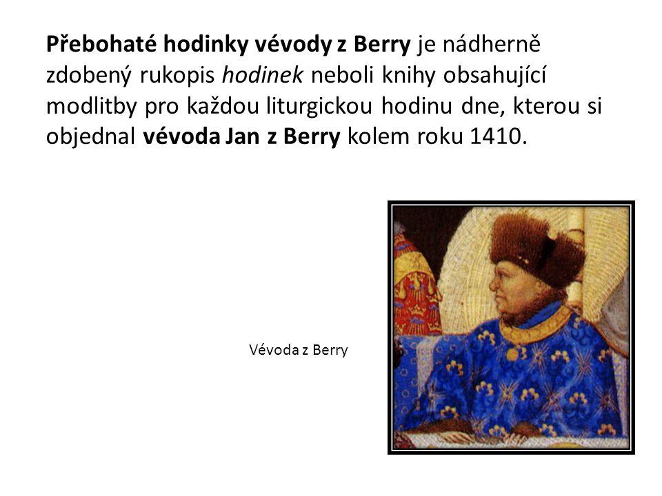 Přebohaté hodinky vévody z Berry je nádherně zdobený rukopis hodinek neboli knihy obsahující modlitby pro každou liturgickou hodinu dne, kterou si obj