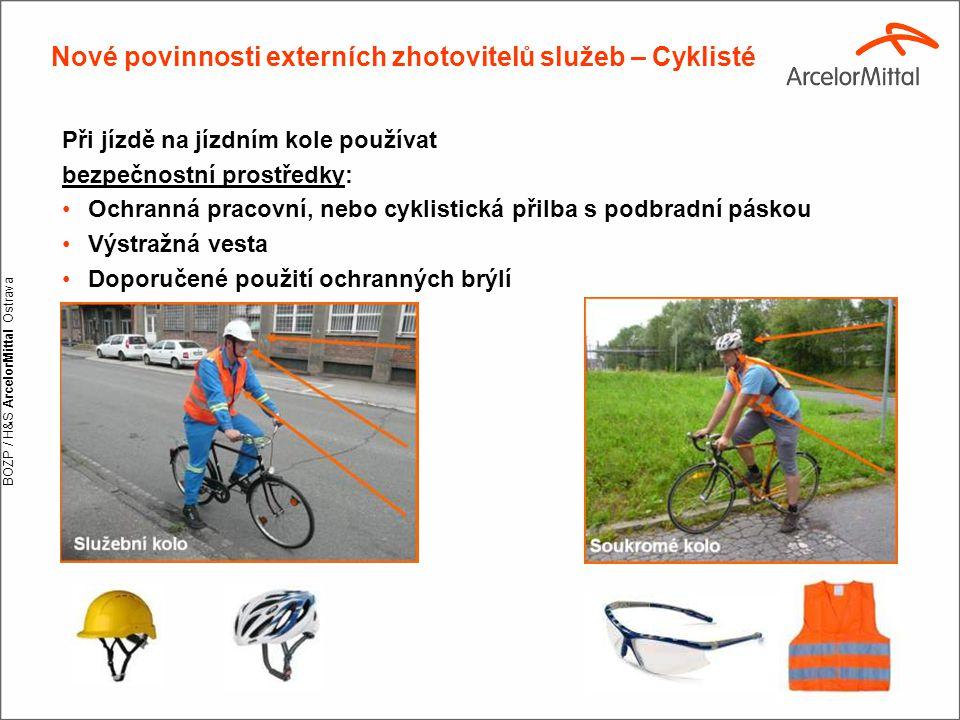BOZP / H&S ArcelorMittal Ostrava Nové povinnosti externích zhotovitelů služeb – Cyklisté Při jízdě na jízdním kole používat bezpečnostní prostředky: O