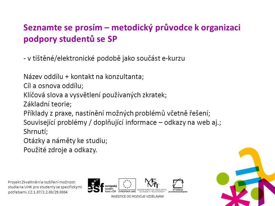 Seznamte se prosím – metodický průvodce k organizaci podpory studentů se SP - v tištěné/elektronické podobě jako součást e-kurzu Název oddílu + kontak