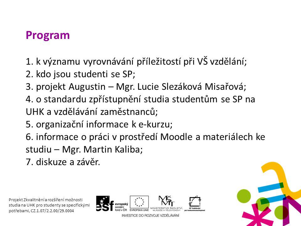 Program 1.k významu vyrovnávání příležitostí při VŠ vzdělání; 2.