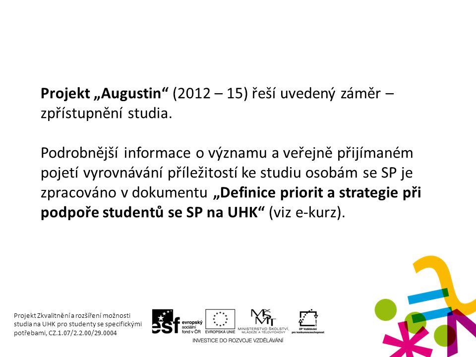 """Projekt """"Augustin"""" (2012 – 15) řeší uvedený záměr – zpřístupnění studia. Podrobnější informace o významu a veřejně přijímaném pojetí vyrovnávání příle"""