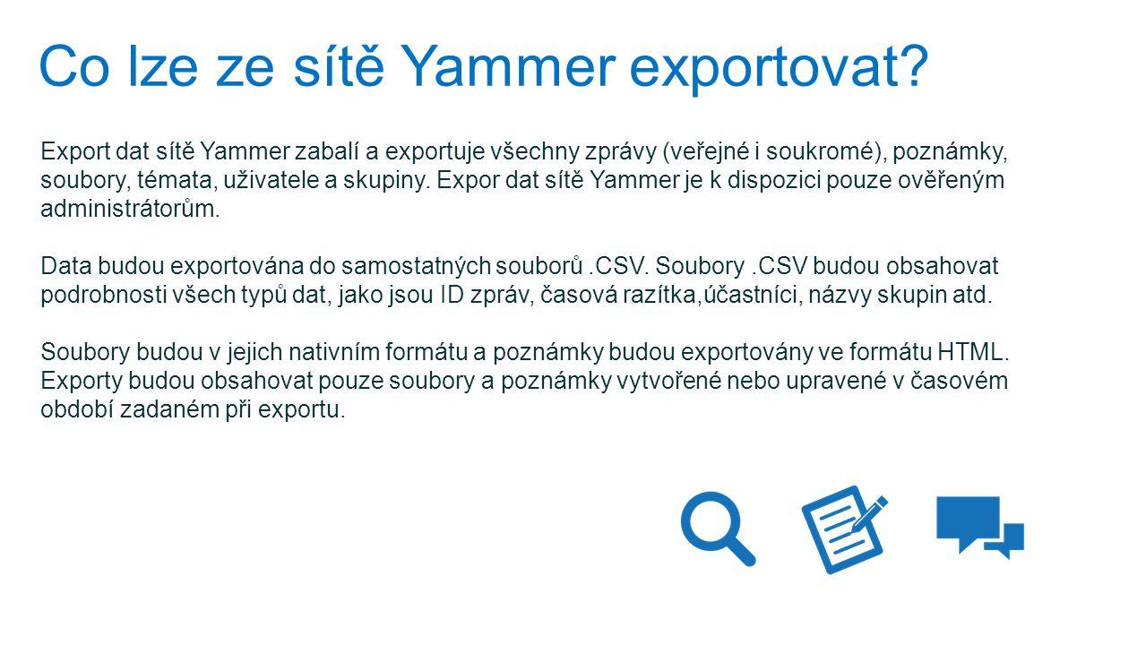 Co lze ze sítě Yammer exportovat? Export dat sítě Yammer zabalí a exportuje všechny zprávy (veřejné i soukromé), poznámky, soubory, témata, uživatele