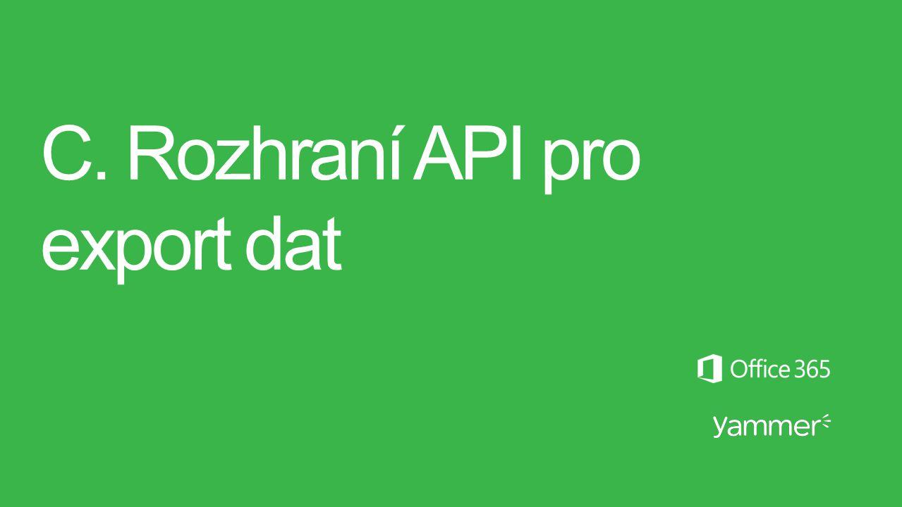 C. Rozhraní API pro export dat