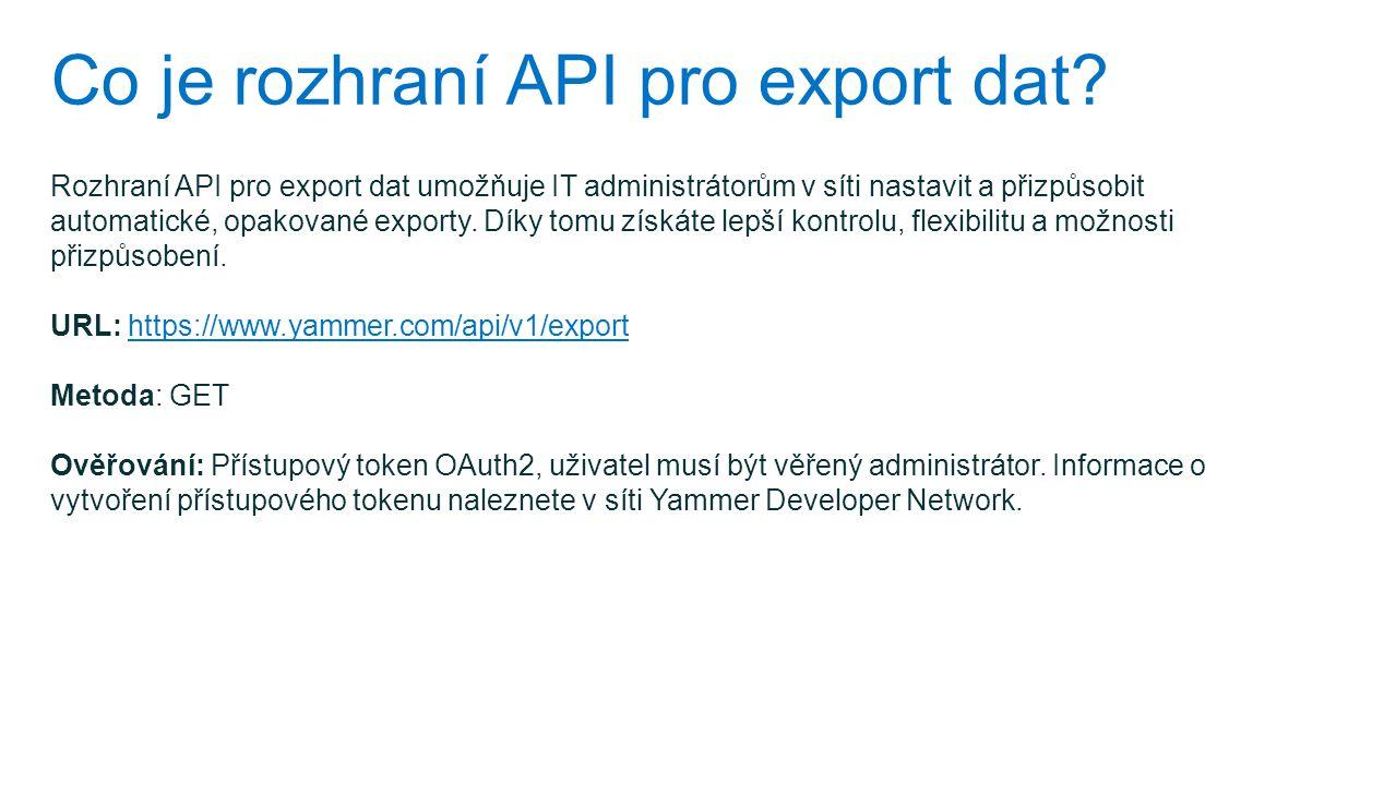 Co je rozhraní API pro export dat? Rozhraní API pro export dat umožňuje IT administrátorům v síti nastavit a přizpůsobit automatické, opakované export