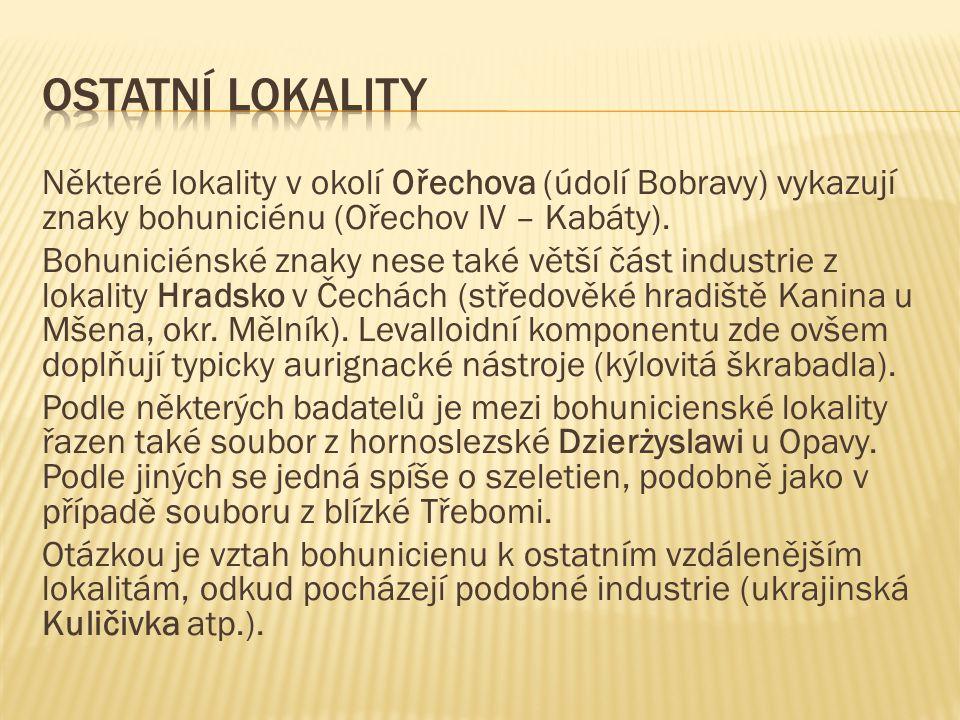 Některé lokality v okolí Ořechova (údolí Bobravy) vykazují znaky bohuniciénu (Ořechov IV – Kabáty).