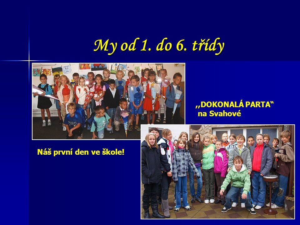 """My od 1. do 6. třídy Náš první den ve škole!,,DOKONALÁ PARTA"""" na Svahové"""